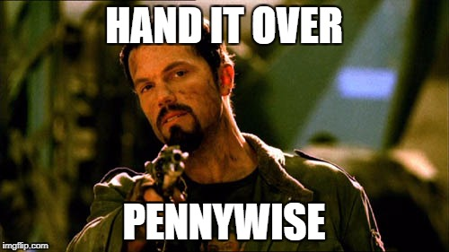 HAND IT OVER PENNYWISE | made w/ Imgflip meme maker