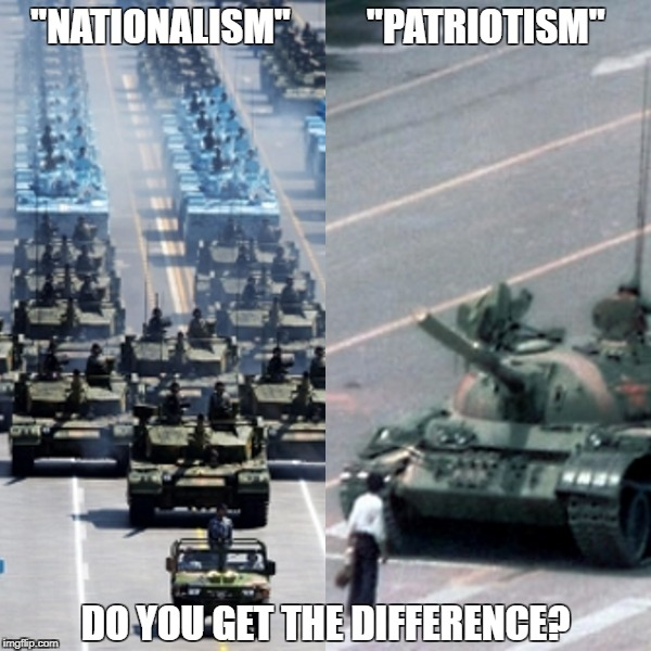 "Nationalism vs Patriotism | ""NATIONALISM""          ""PATRIOTISM"" DO YOU GET THE DIFFERENCE? 