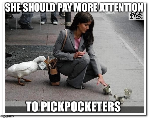 SHE SHOULD PAY MORE ATTENTION TO PICKPOCKETERS | made w/ Imgflip meme maker