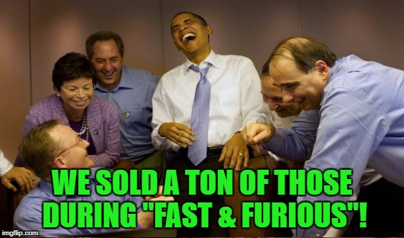 "WE SOLD A TON OF THOSE DURING ""FAST & FURIOUS""! 