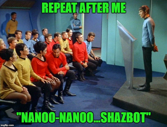 "Star Trek Meeting | REPEAT AFTER ME ""NANOO-NANOO...SHAZBOT"" 