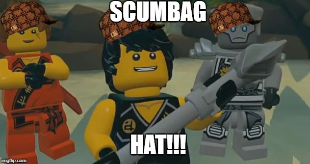 SCUMBAG HAT!!! | image tagged in bad idea ninjago,scumbag | made w/ Imgflip meme maker