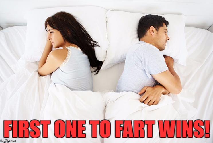 Farting in bed contest! | FIRST ONE TO FART WINS! | image tagged in couple in bed,farting in bed | made w/ Imgflip meme maker