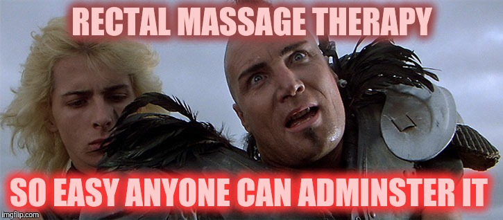 A Happy Wez is a Happy Wez,, | RECTAL MASSAGE THERAPY SO EASY ANYONE CAN ADMINSTER IT | image tagged in a happy wez is a happy wez | made w/ Imgflip meme maker