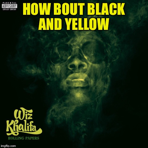 HOW BOUT BLACK AND YELLOW | made w/ Imgflip meme maker