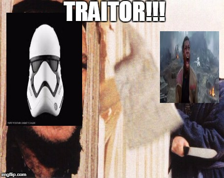 Here's jonny | TRAITOR!!! | image tagged in here's jonny | made w/ Imgflip meme maker