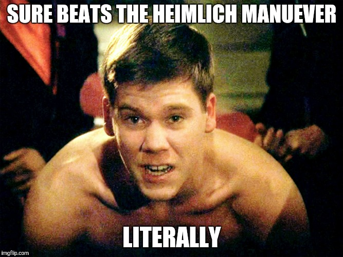 SURE BEATS THE HEIMLICH MANUEVER LITERALLY | made w/ Imgflip meme maker