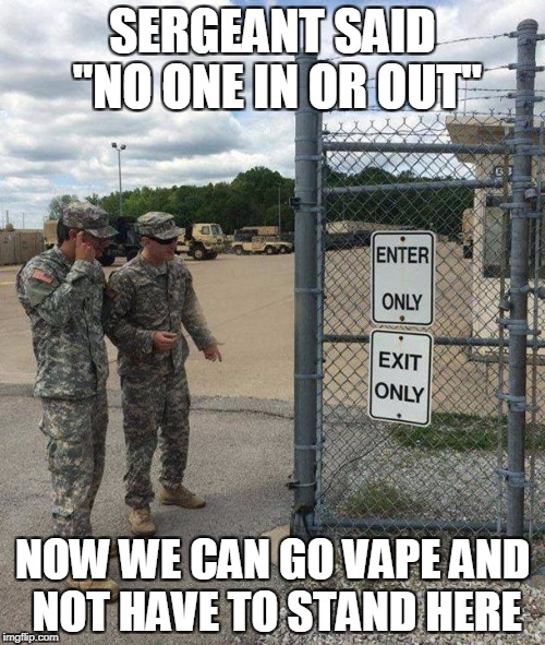 "E-4 Mafia Logic | SERGEANT SAID ""NO ONE IN OR OUT"" NOW WE CAN GO VAPE AND NOT HAVE TO STAND HERE 
