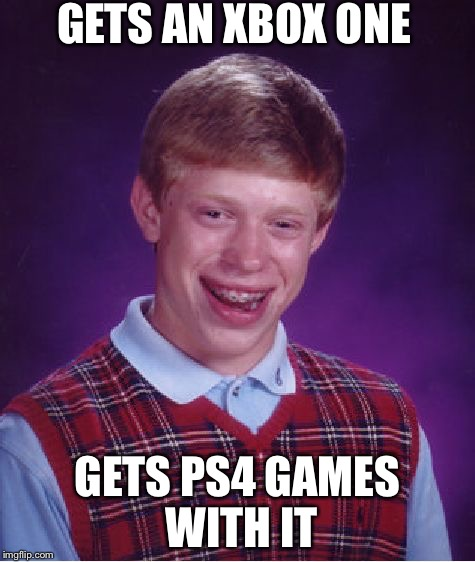 Bad Luck Brian Meme | GETS AN XBOX ONE GETS PS4 GAMES WITH IT | image tagged in memes,bad luck brian | made w/ Imgflip meme maker