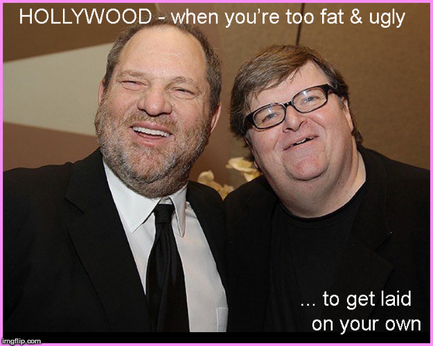 Hollywood- how losers get laid | image tagged in hollywood,harvey weinstein,current events,lol so funny,funny,liberal logic | made w/ Imgflip meme maker