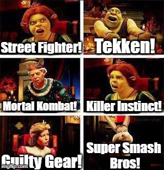 Fighting Games: Which is the best? | Street Fighter! Tekken! Mortal Kombat! Killer Instinct! Guilty Gear! Super Smash Bros! | image tagged in shrek,street fighter,tekken,mortal kombat,killer instinct,super smash bros | made w/ Imgflip meme maker