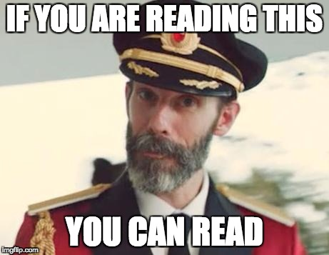 Captain Obvious | IF YOU ARE READING THIS YOU CAN READ | image tagged in captain obvious | made w/ Imgflip meme maker