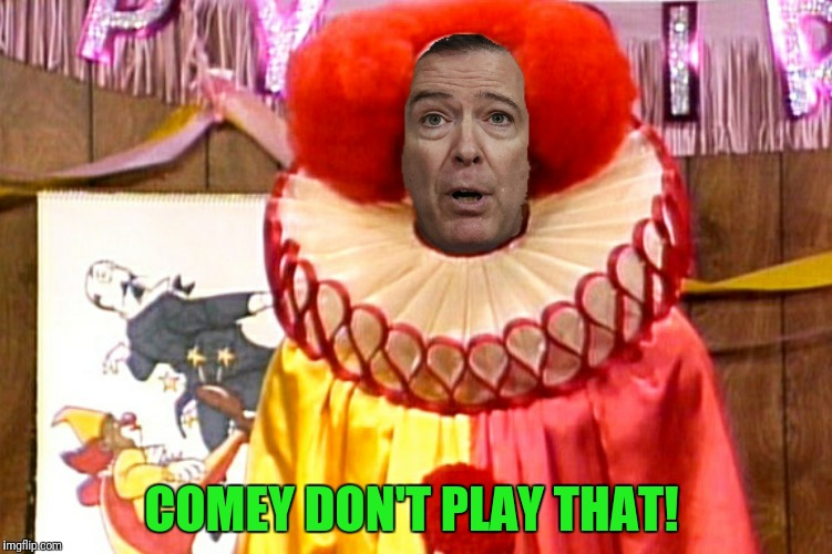 COMEY DON'T PLAY THAT! | made w/ Imgflip meme maker
