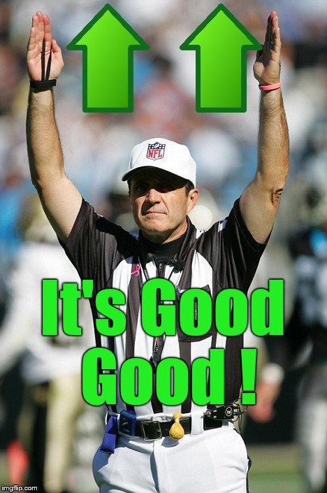 TOUCHDOWN! | It's Good Good ! | image tagged in touchdown | made w/ Imgflip meme maker