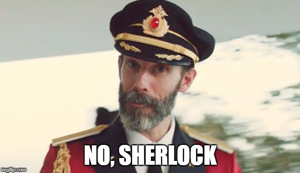 NO, SHERLOCK | made w/ Imgflip meme maker