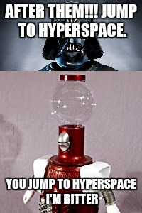 classic tom servo no? | AFTER THEM!!!JUMP TO HYPERSPACE. YOU JUMP TO HYPERSPACE I'M BITTER | image tagged in mst3k,tom servo | made w/ Imgflip meme maker
