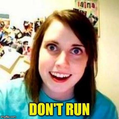 DON'T RUN | made w/ Imgflip meme maker