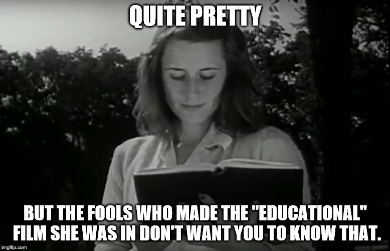 "The Un-1940's Pretty Girl | QUITE PRETTY BUT THE FOOLS WHO MADE THE ""EDUCATIONAL"" FILM SHE WAS IN DON'T WANT YOU TO KNOW THAT. 