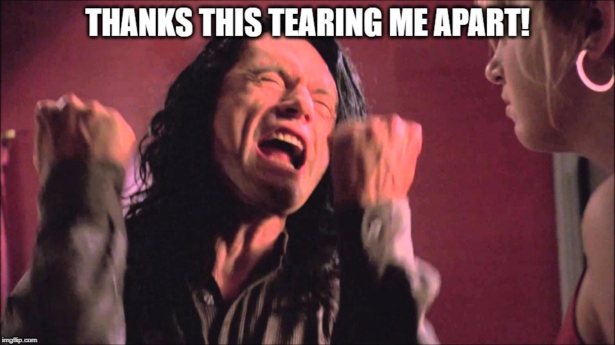 THANKS THIS TEARING ME APART! | made w/ Imgflip meme maker