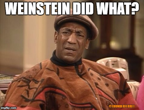 WEINSTEIN DID WHAT? @THUNDERFERRET | image tagged in cosby befuddled | made w/ Imgflip meme maker