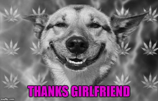 THANKS GIRLFRIEND | made w/ Imgflip meme maker