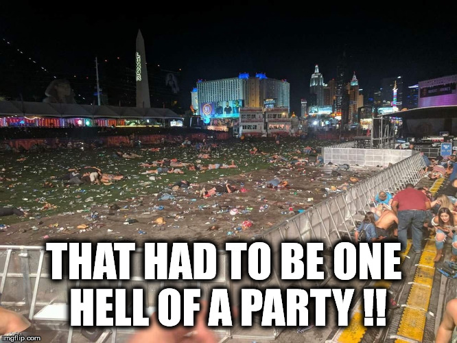 THAT HAD TO BE ONE HELL OF A PARTY !! | image tagged in las vegas | made w/ Imgflip meme maker