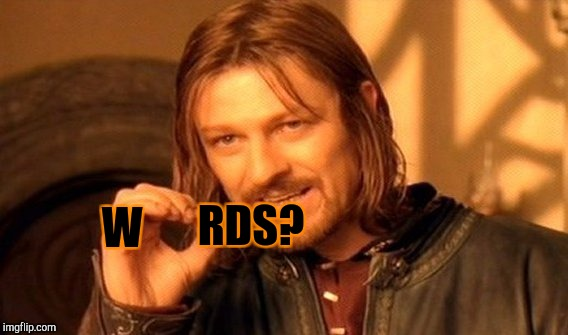 One Does Not Simply Meme | W RDS? | image tagged in memes,one does not simply | made w/ Imgflip meme maker