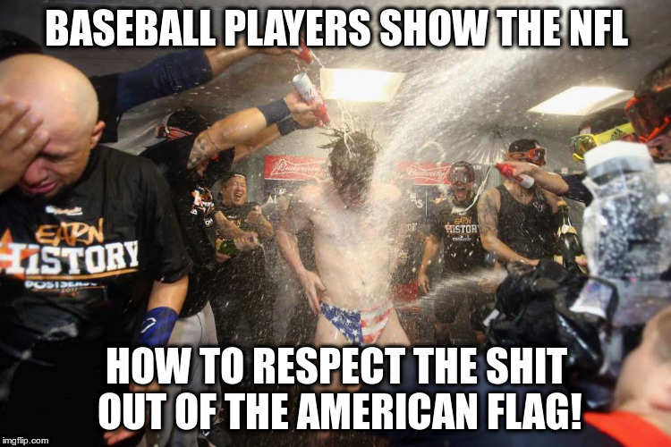 Just don't take a knee! | BASEBALL PLAYERS SHOW THE NFL HOW TO RESPECT THE SHIT OUT OF THE AMERICAN FLAG! | image tagged in patriotism,usa,american flag,nfl,baseball,take a knee | made w/ Imgflip meme maker