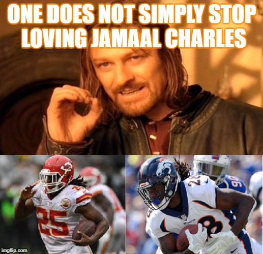 ONE DOES NOT SIMPLY STOP LOVING JAMAAL CHARLES | made w/ Imgflip meme maker