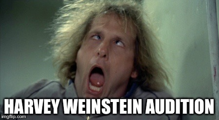 Scary Harry Meme | HARVEY WEINSTEIN AUDITION | image tagged in memes,scary harry | made w/ Imgflip meme maker