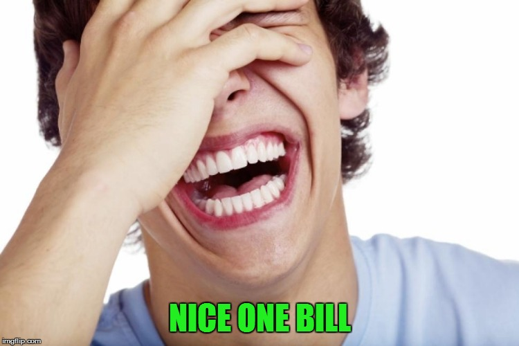 NICE ONE BILL | made w/ Imgflip meme maker