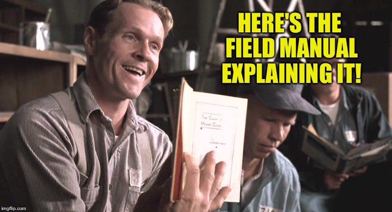 HERE'S THE FIELD MANUAL EXPLAINING IT! | made w/ Imgflip meme maker