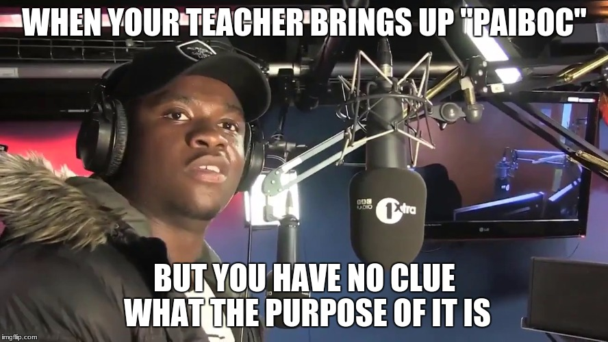 "Big Shaq | WHEN YOUR TEACHER BRINGS UP ""PAIBOC"" BUT YOU HAVE NO CLUE WHAT THE PURPOSE OF IT IS 