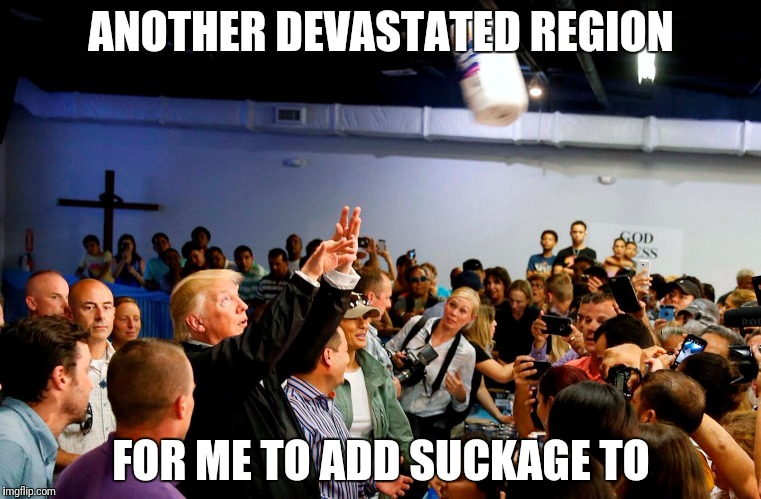 ANOTHER DEVASTATED REGION FOR ME TO ADD SUCKAGE TO | made w/ Imgflip meme maker