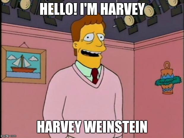 Troy McClure | HELLO! I'M HARVEY HARVEY WEINSTEIN | image tagged in troy mcclure | made w/ Imgflip meme maker