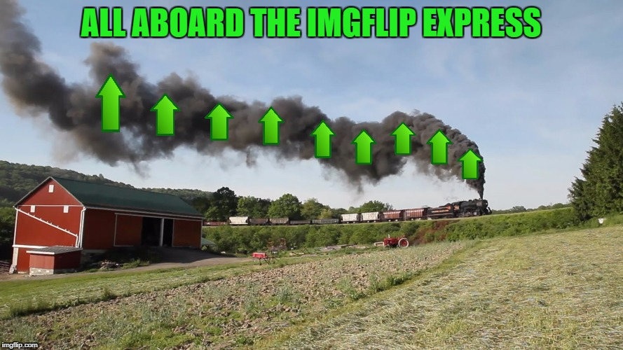 ALL ABOARD THE IMGFLIP EXPRESS | made w/ Imgflip meme maker