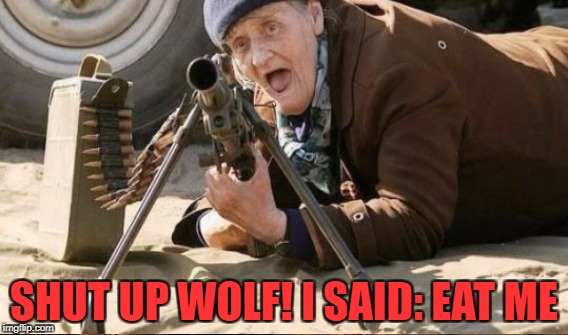 SHUT UP WOLF! I SAID: EAT ME | made w/ Imgflip meme maker