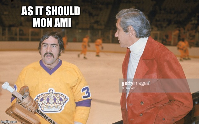 Rogie Vachon | AS IT SHOULD MON AMI | image tagged in rogie vachon | made w/ Imgflip meme maker