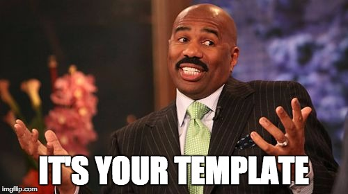 Steve Harvey Meme | IT'S YOUR TEMPLATE | image tagged in memes,steve harvey | made w/ Imgflip meme maker