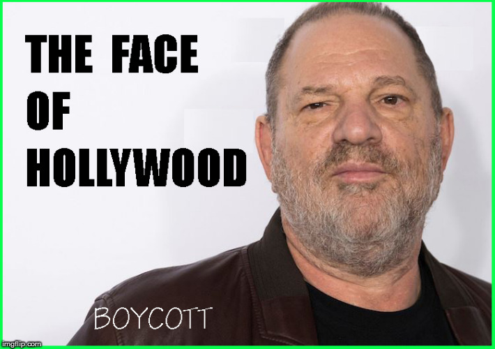 The Face of Hollywood- & it is ugly | image tagged in harvey weinstein,hollywood,politics lol | made w/ Imgflip meme maker