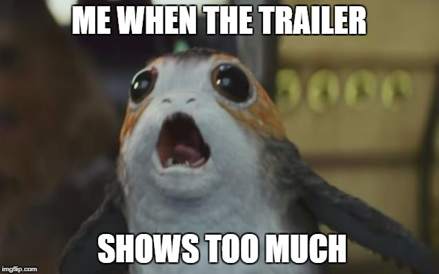 ME WHEN THE TRAILER SHOWS TOO MUCH | image tagged in porgpanic | made w/ Imgflip meme maker