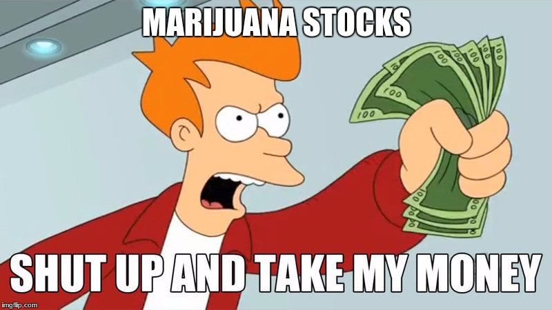 MARIJUANA STOCKS | made w/ Imgflip meme maker