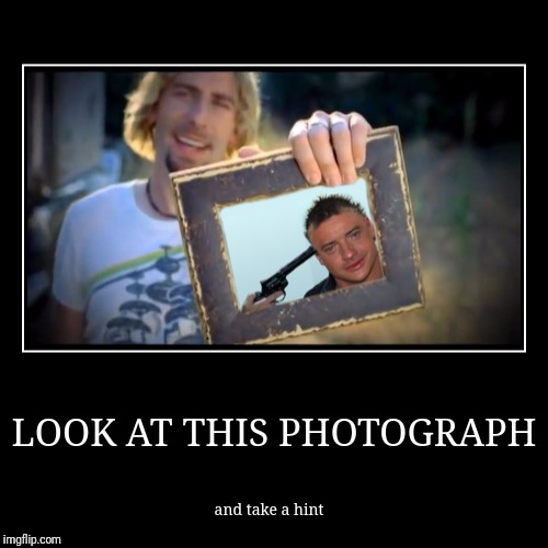 LOOK AT THIS PHOTOGRAPH | and take a hint | image tagged in funny,demotivationals | made w/ Imgflip demotivational maker