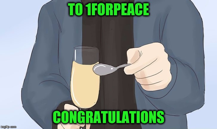TO 1FORPEACE CONGRATULATIONS | made w/ Imgflip meme maker