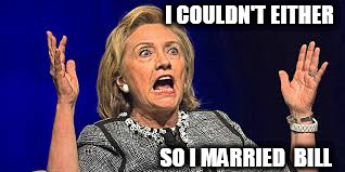 I COULDN'T EITHER SO I MARRIED  BILL | made w/ Imgflip meme maker