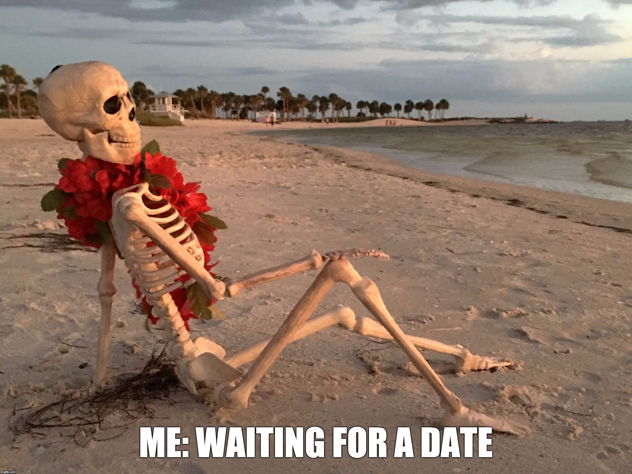 ME: WAITING FOR A DATE | image tagged in waiting | made w/ Imgflip meme maker