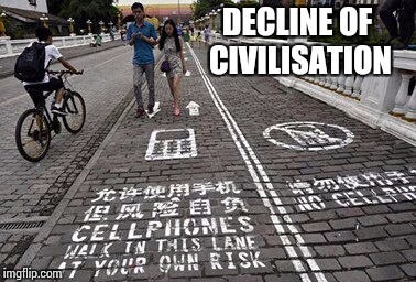 DECLINE OF CIVILISATION | made w/ Imgflip meme maker