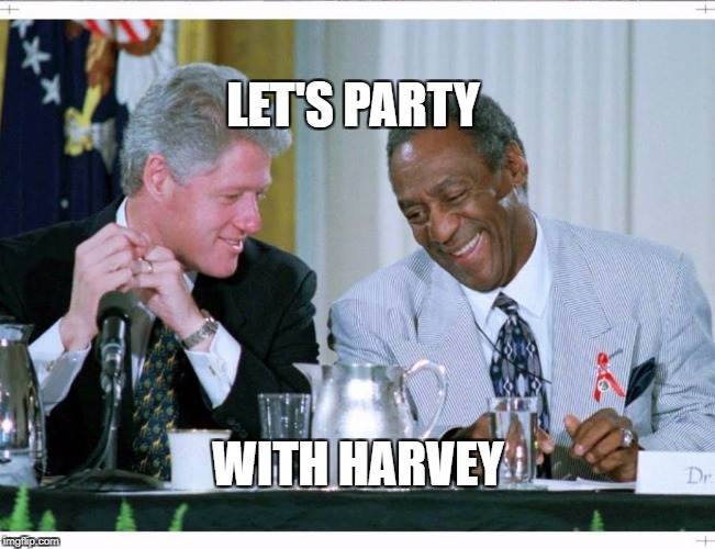 Bill Clinton and Bill Cosby | LET'S PARTY WITH HARVEY | image tagged in bill clinton and bill cosby | made w/ Imgflip meme maker
