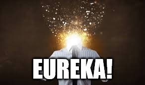 EUREKA! | image tagged in mind blown | made w/ Imgflip meme maker