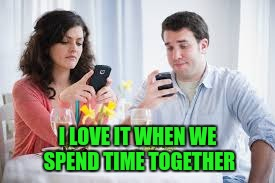 I LOVE IT WHEN WE SPEND TIME TOGETHER | made w/ Imgflip meme maker
